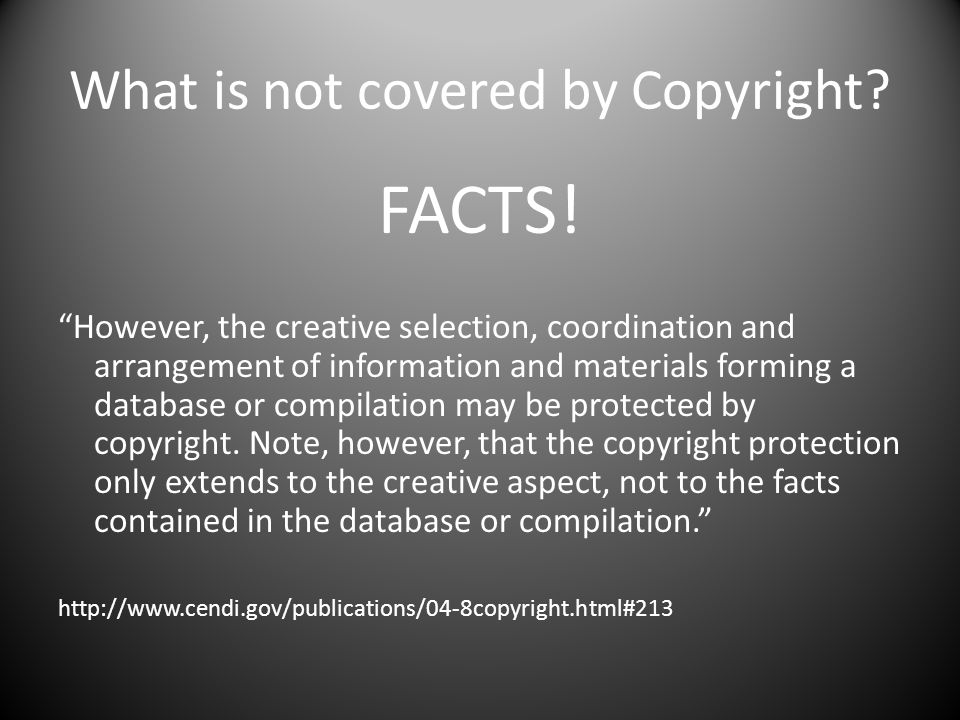 What is not covered by Copyright. FACTS.