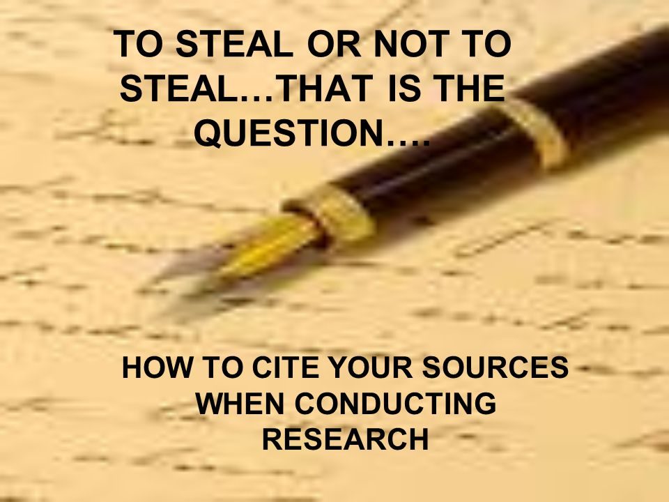 ESSENTIAL QUESTION: WHY IS IT IMPORTANT TO CITE YOUR SOURCES.