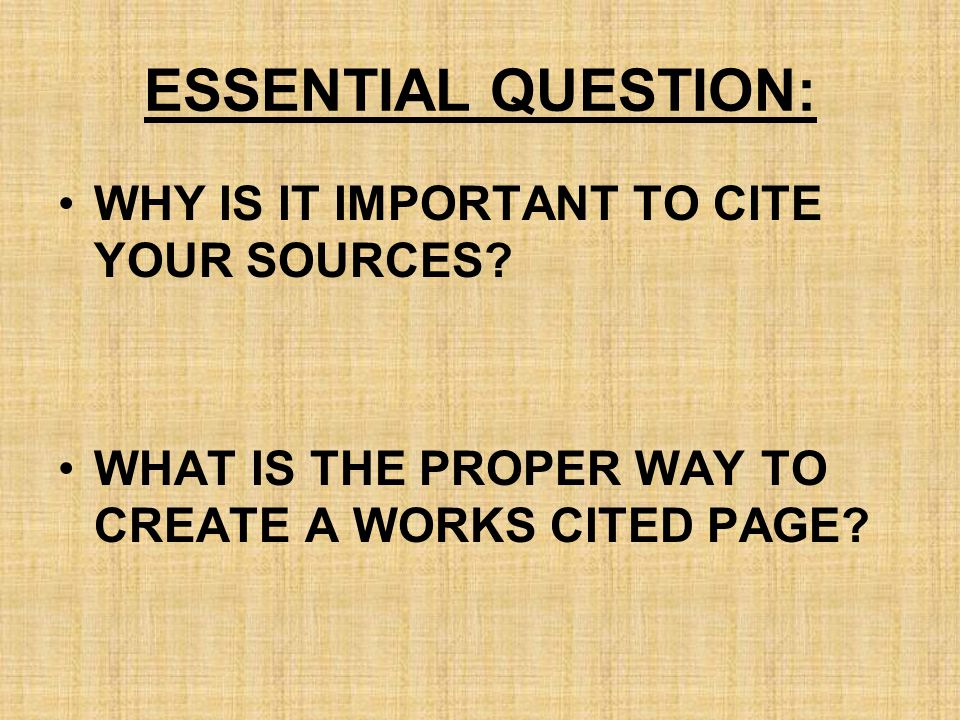WHY CITE.When you conduct research, the information you gather comes from different sources.