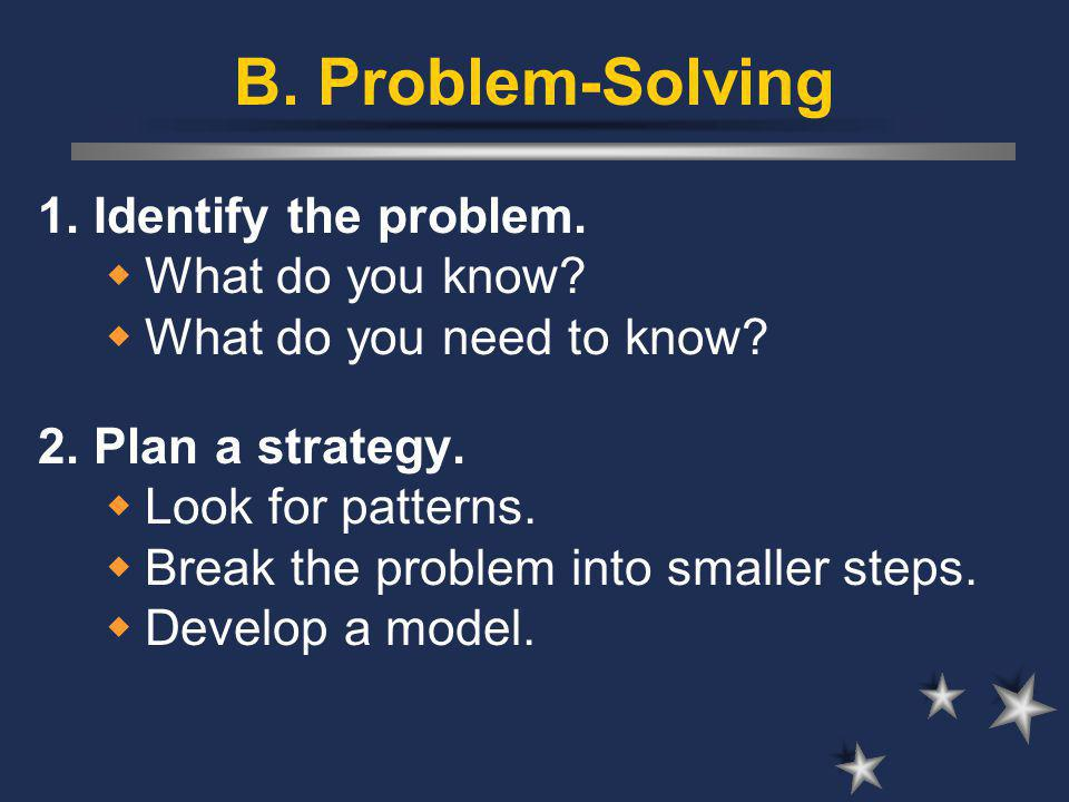 B.Problem-Solving 3. Execute your plan. 4. Evaluate your results.