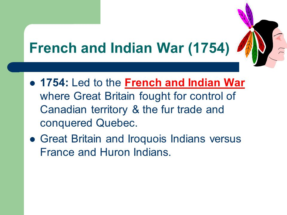 Treaty of Paris (1763) Gave British control of all lands east of the Mississippi River, except for 2 islands off of Newfoundland British forced Nova Scotia's French-speaking people to leave – Nova Scotia's French went to another French colony, Louisiana—descendants of these people are the Cajuns