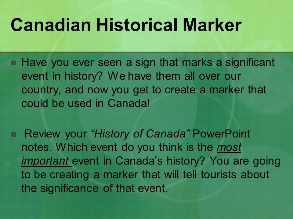 Canadian Historical Marker Directions: Choose your event and write what it is in the CIRCLE on the top of the historical marker.