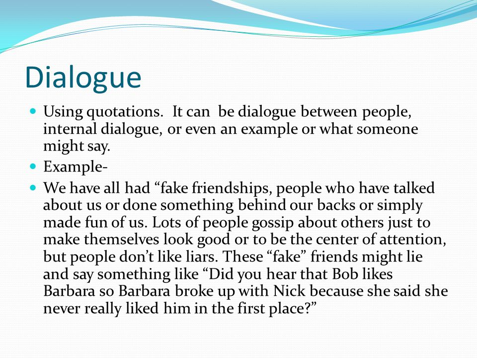 Dialogue Using quotations.