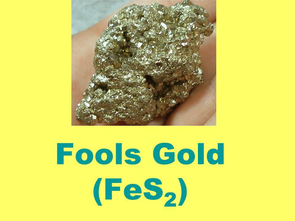Fools Gold (FeS 2 )