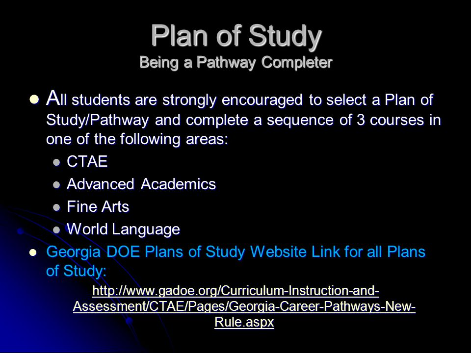 Plan of Study Being a Pathway Completer A ll students are strongly encouraged to select a Plan of Study/Pathway and complete a sequence of 3 courses i