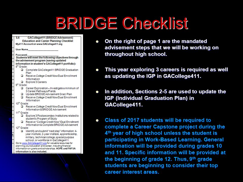 BRIDGE Checklist On the right of page 1 are the mandated advisement steps that we will be working on throughout high school. On the right of page 1 ar