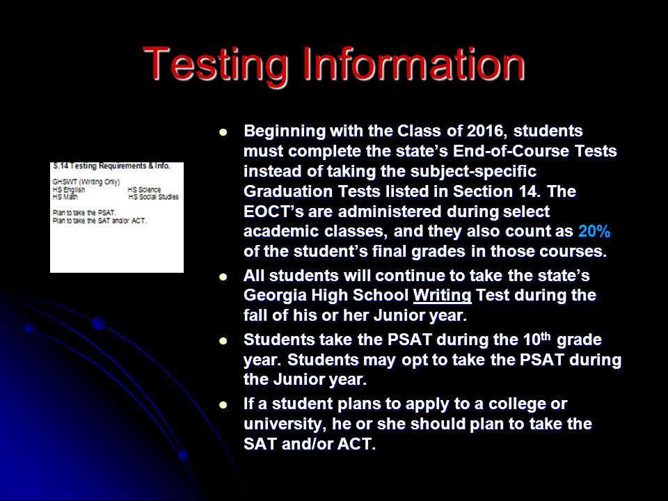 Testing Information Beginning with the Class of 2016, students must complete the state's End-of-Course Tests instead of taking the subject-specific Gr