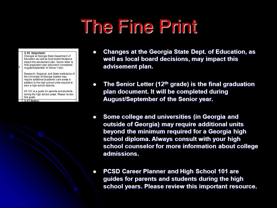 The Fine Print Changes at the Georgia State Dept. of Education, as well as local board decisions, may impact this advisement plan. Changes at the Geor