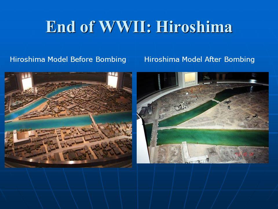 End of WWII: Hiroshima Hiroshima Model Before BombingHiroshima Model After Bombing