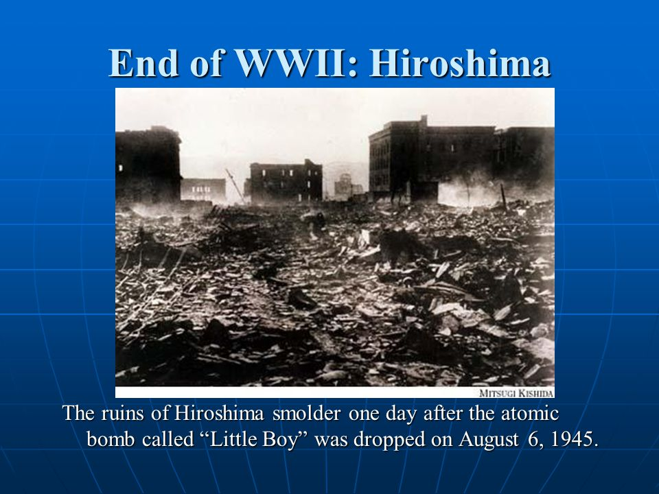 """End of WWII: Hiroshima The ruins of Hiroshima smolder one day after the atomic bomb called """"Little Boy"""" was dropped on August 6, 1945."""