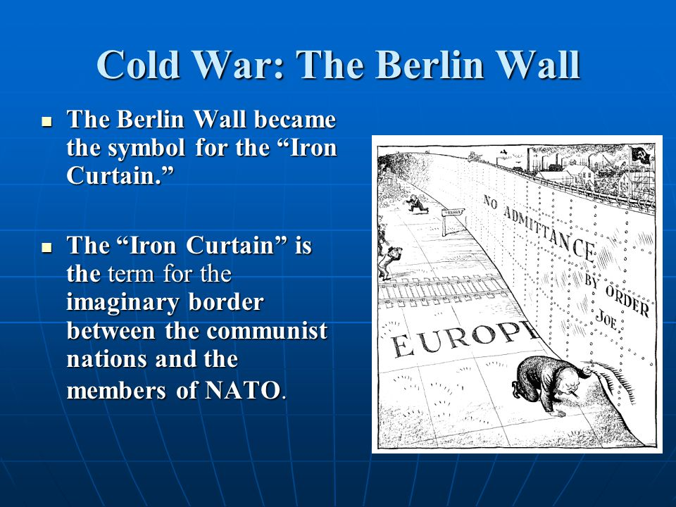 """The Berlin Wall became the symbol for the """"Iron Curtain."""" The Berlin Wall became the symbol for the """"Iron Curtain."""" The """"Iron Curtain"""" is the term for"""