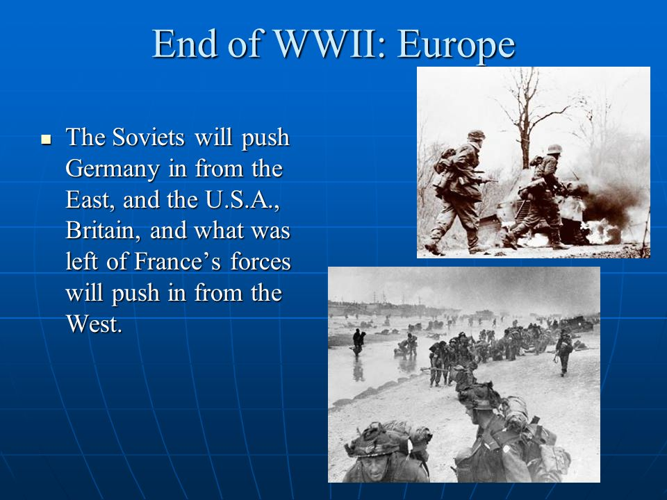 End of WWII:A Divided Germany At the end of the war it was difficult to decide what to do with Germany.