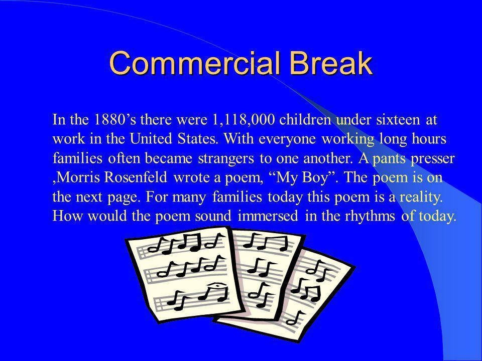 Commercial Break In the 1880's there were 1,118,000 children under sixteen at work in the United States.