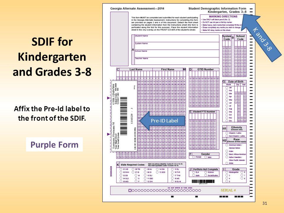 SDIF for Kindergarten and Grades 3-8 Affix the Pre-Id label to the front of the SDIF.
