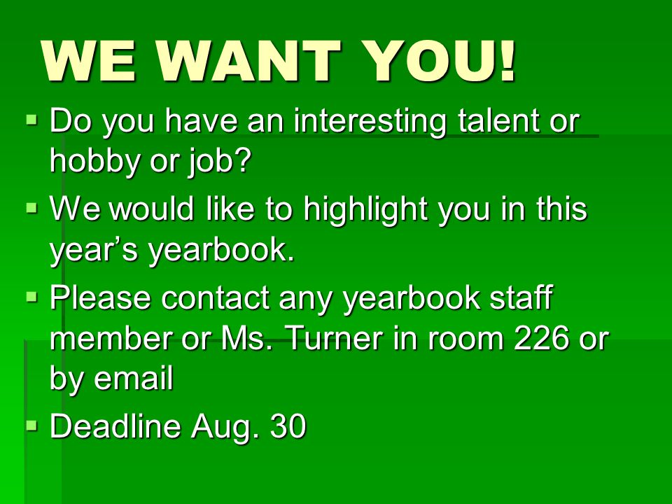 WE WANT YOU.  Do you have an interesting talent or hobby or job.