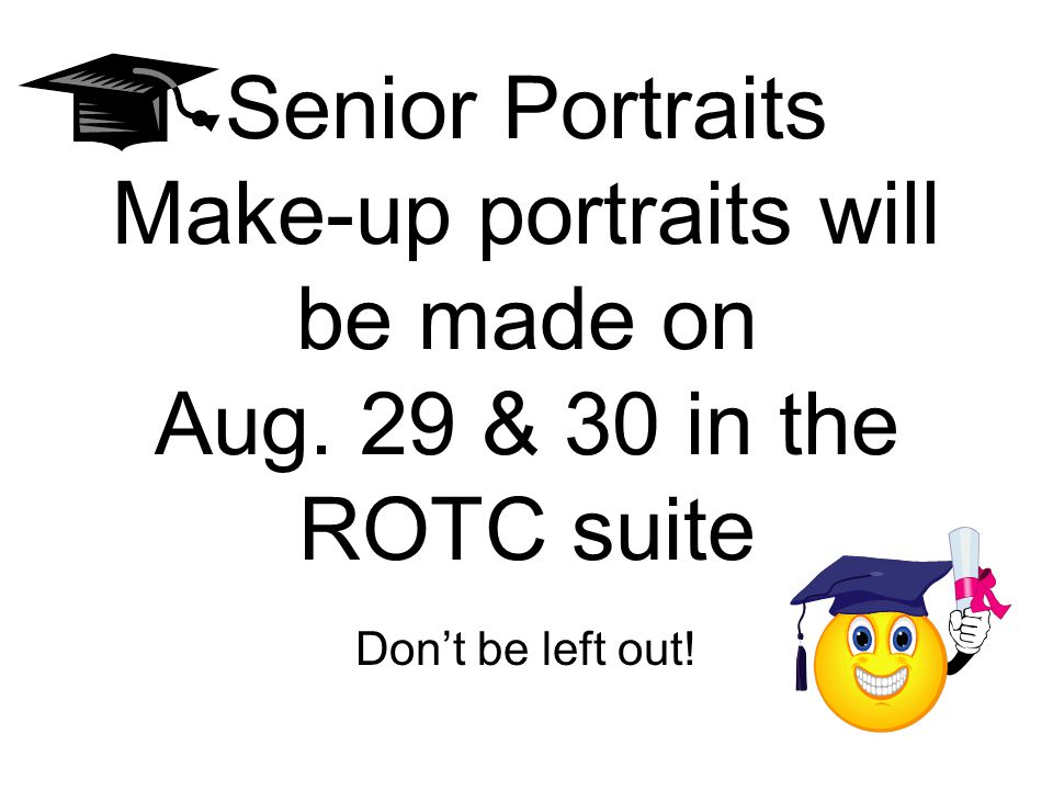 Senior Portraits Make-up portraits will be made on Aug.