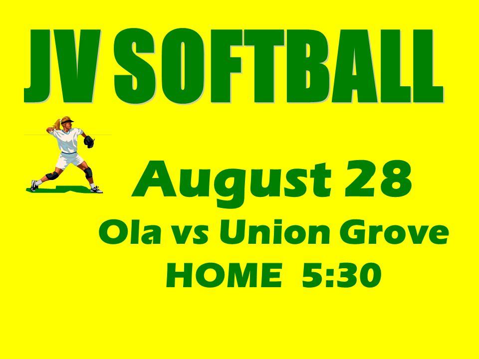August 28 Ola vs Union Grove HOME 5:30