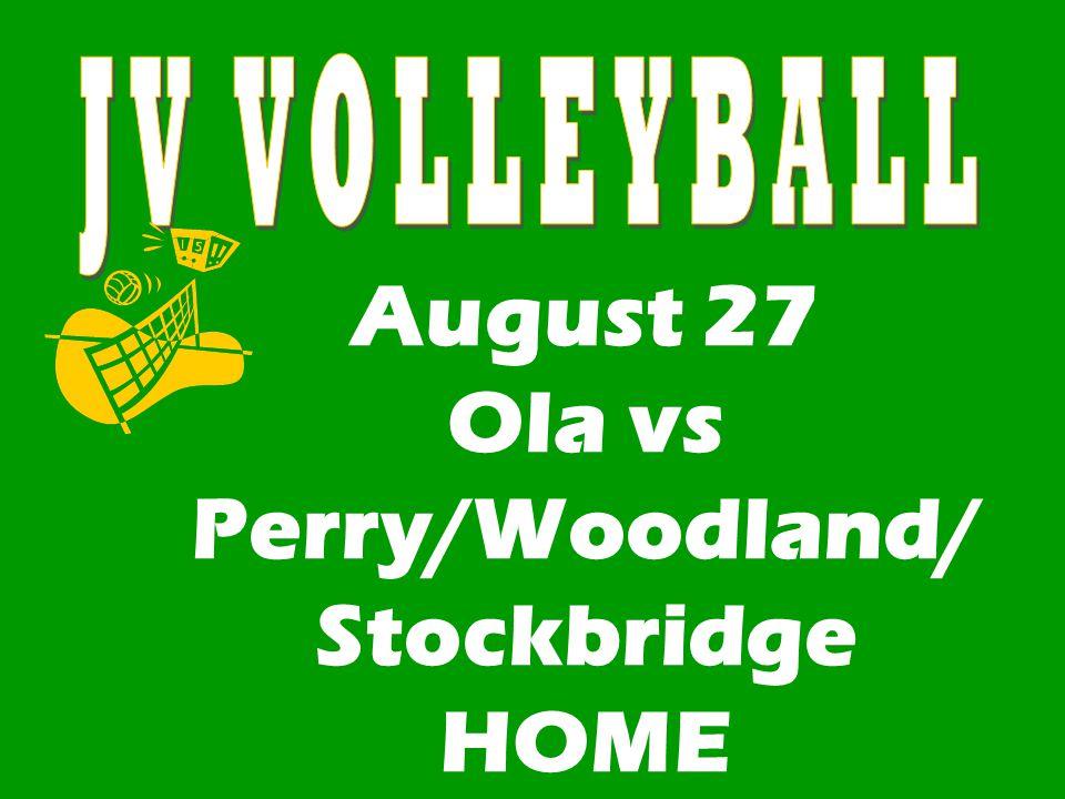 August 27 Ola vs Perry/Woodland/ Stockbridge HOME
