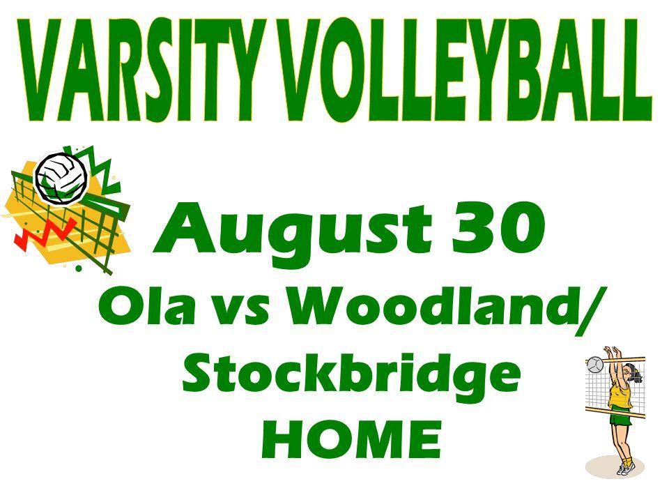 August 30 Ola vs Woodland/ Stockbridge HOME