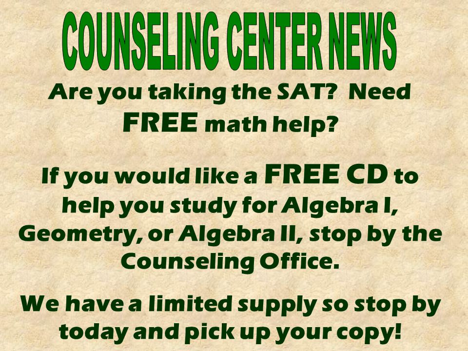 Are you taking the SAT. Need FREE math help.