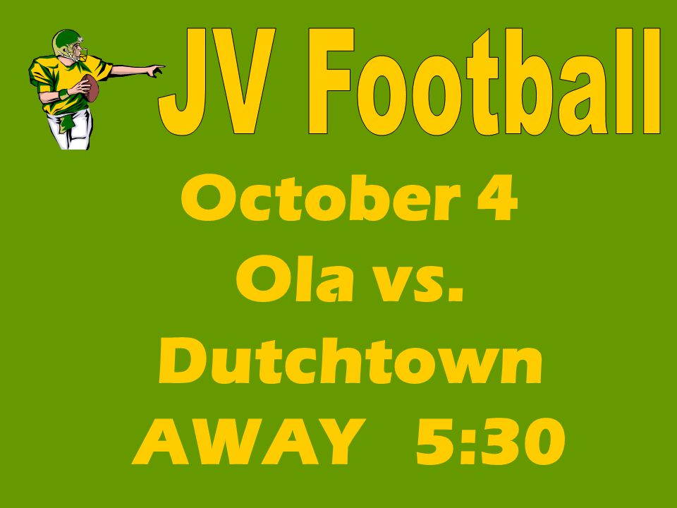 October 4 Ola vs. Dutchtown AWAY 5:30
