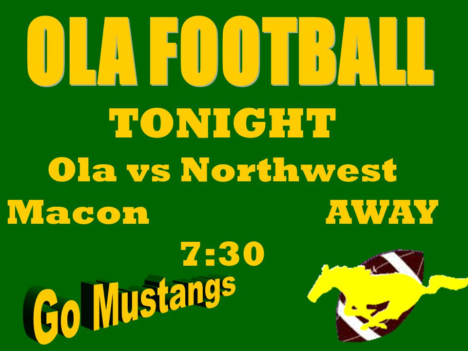 TONIGHT Ola vs Northwest Macon AWAY 7:30