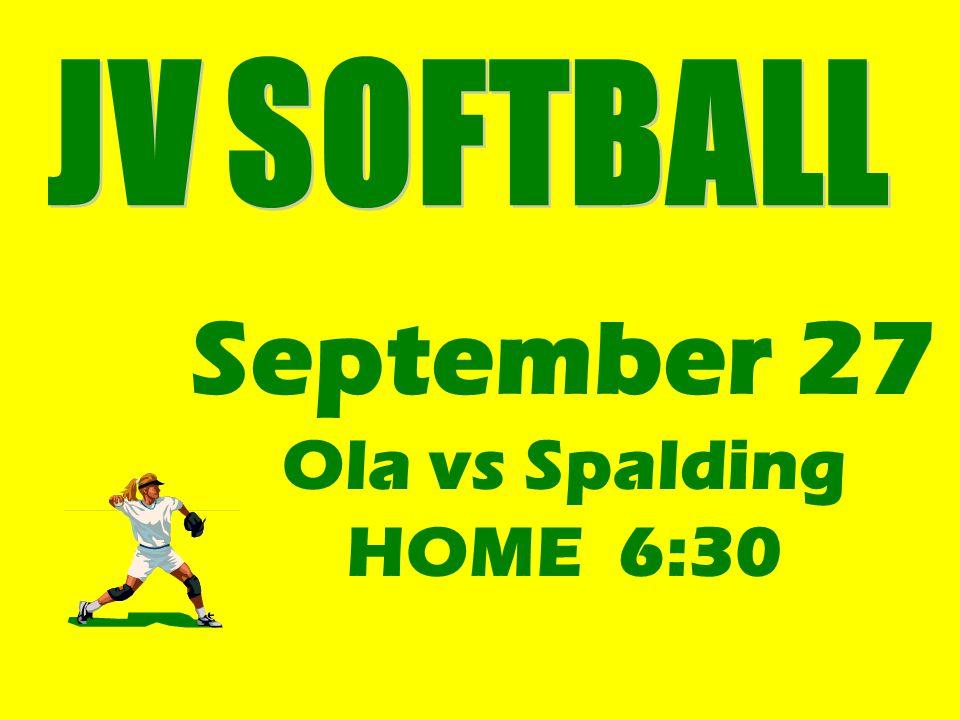 September 27 Ola vs Spalding HOME 6:30