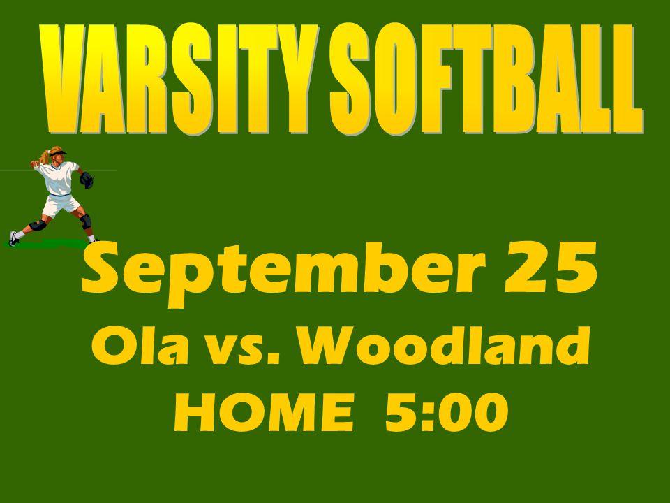 September 25 Ola vs. Woodland HOME 5:00