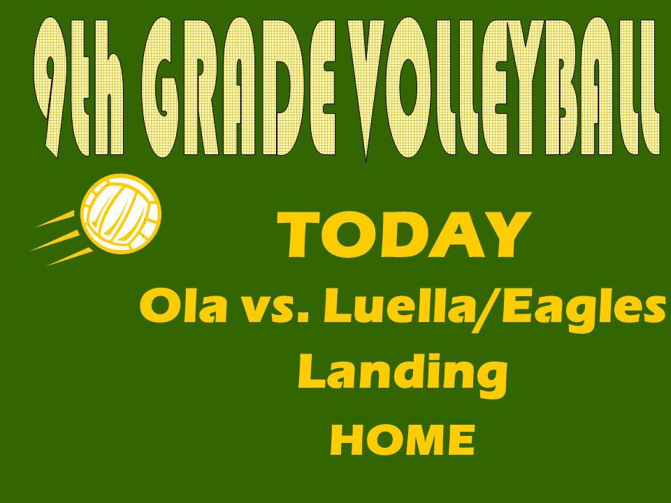 TODAY Ola vs. Luella/Eagles Landing HOME