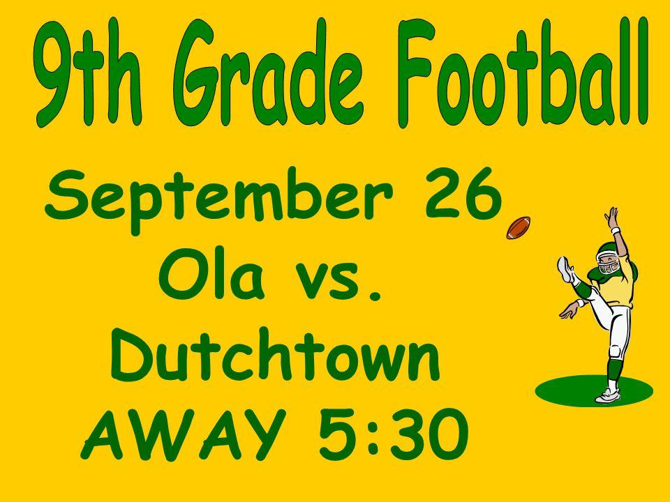 September 26 Ola vs. Dutchtown AWAY 5:30