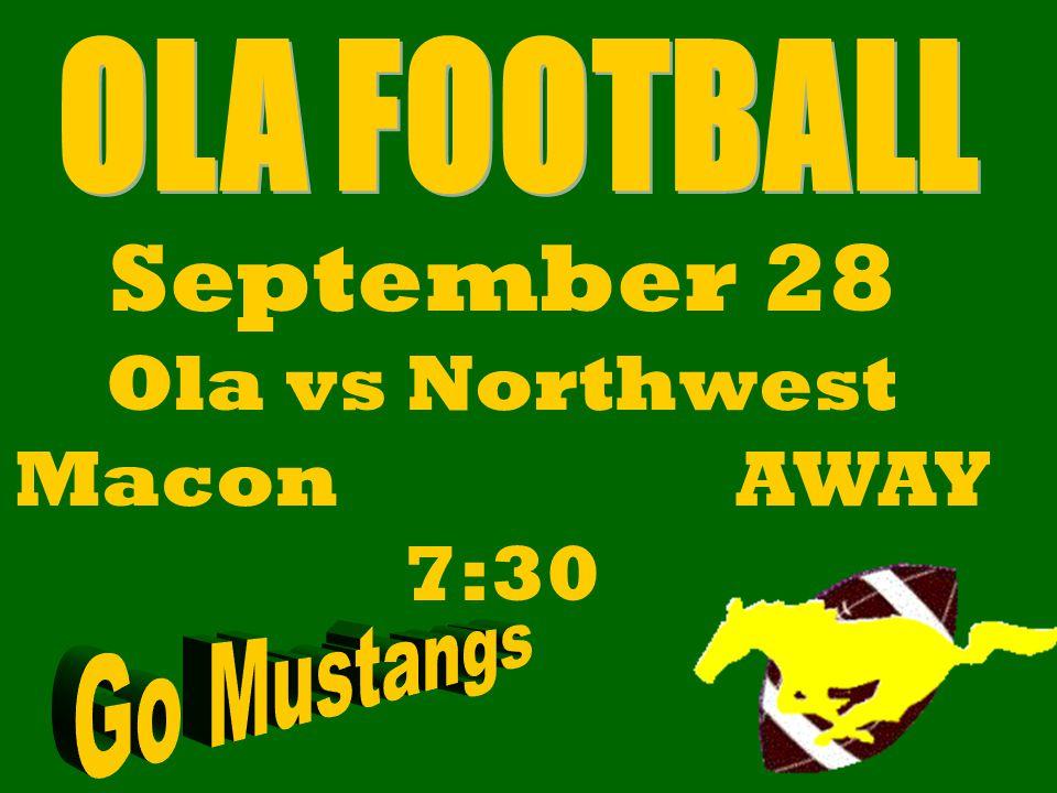 September 28 Ola vs Northwest Macon AWAY 7:30