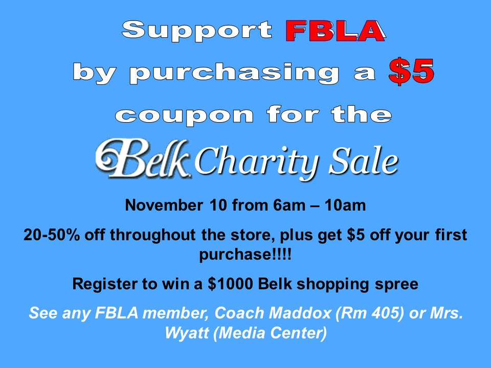 Charity Sale November 10 from 6am – 10am 20-50% off throughout the store, plus get $5 off your first purchase!!!! Register to win a $1000 Belk shoppin