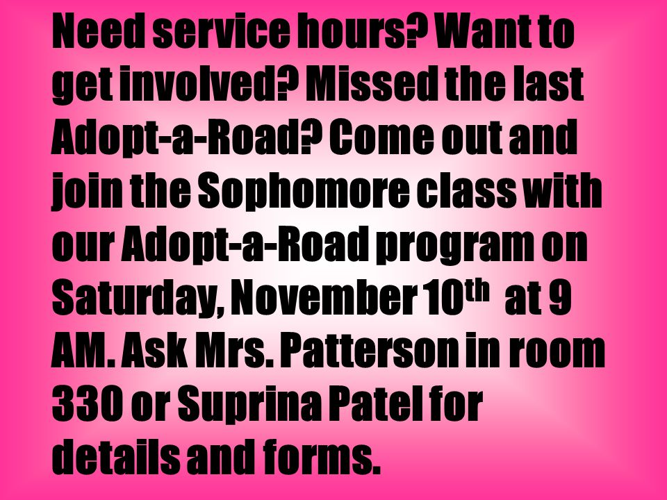 Need service hours? Want to get involved? Missed the last Adopt-a-Road? Come out and join the Sophomore class with our Adopt-a-Road program on Saturda