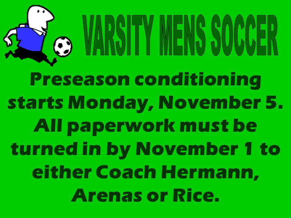 Preseason conditioning starts Monday, November 5.