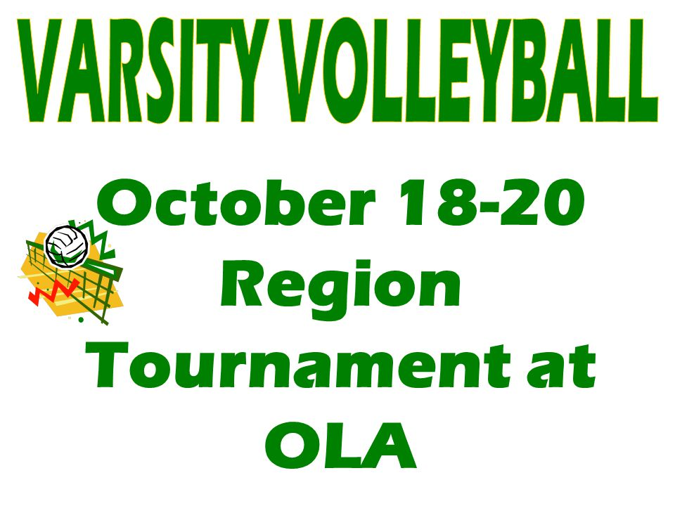 October 18-20 Region Tournament at OLA