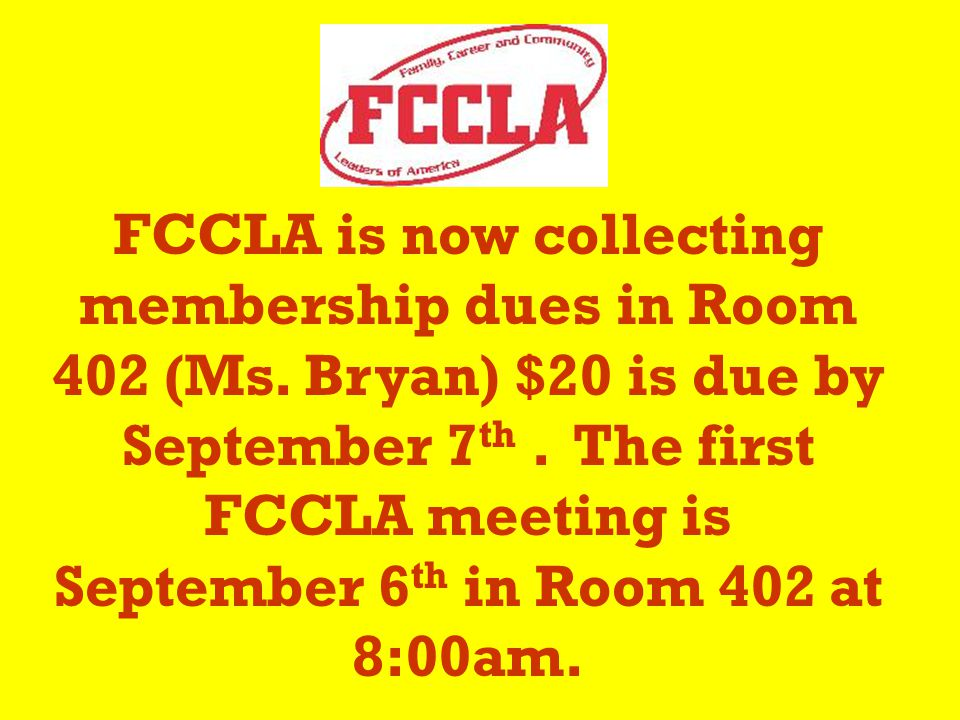 FCCLA is now collecting membership dues in Room 402 (Ms.