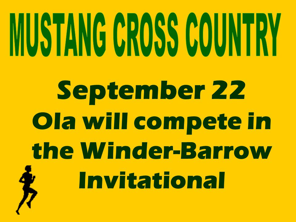 September 22 Ola will compete in the Winder-Barrow Invitational