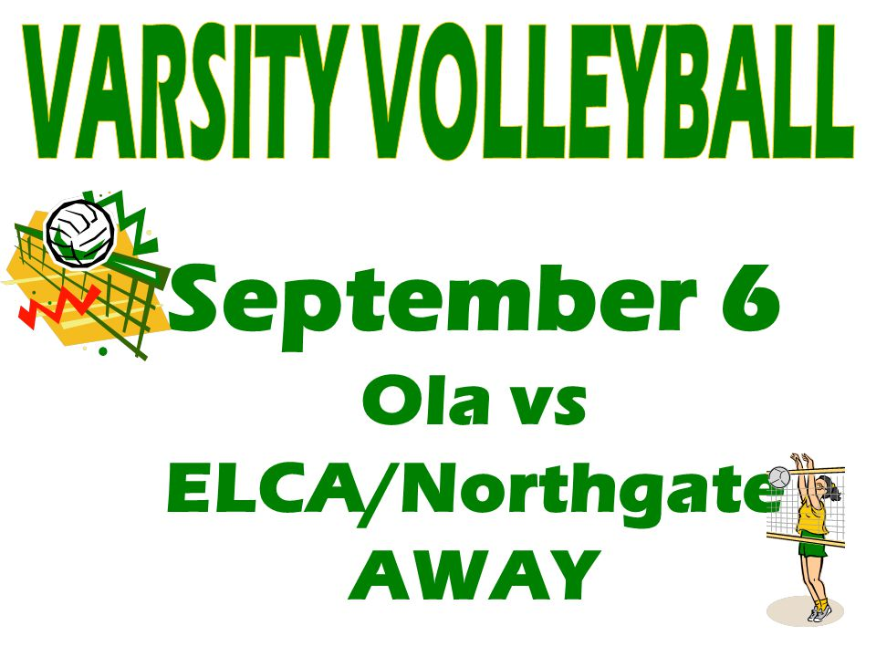 September 6 Ola vs ELCA/Northgate AWAY