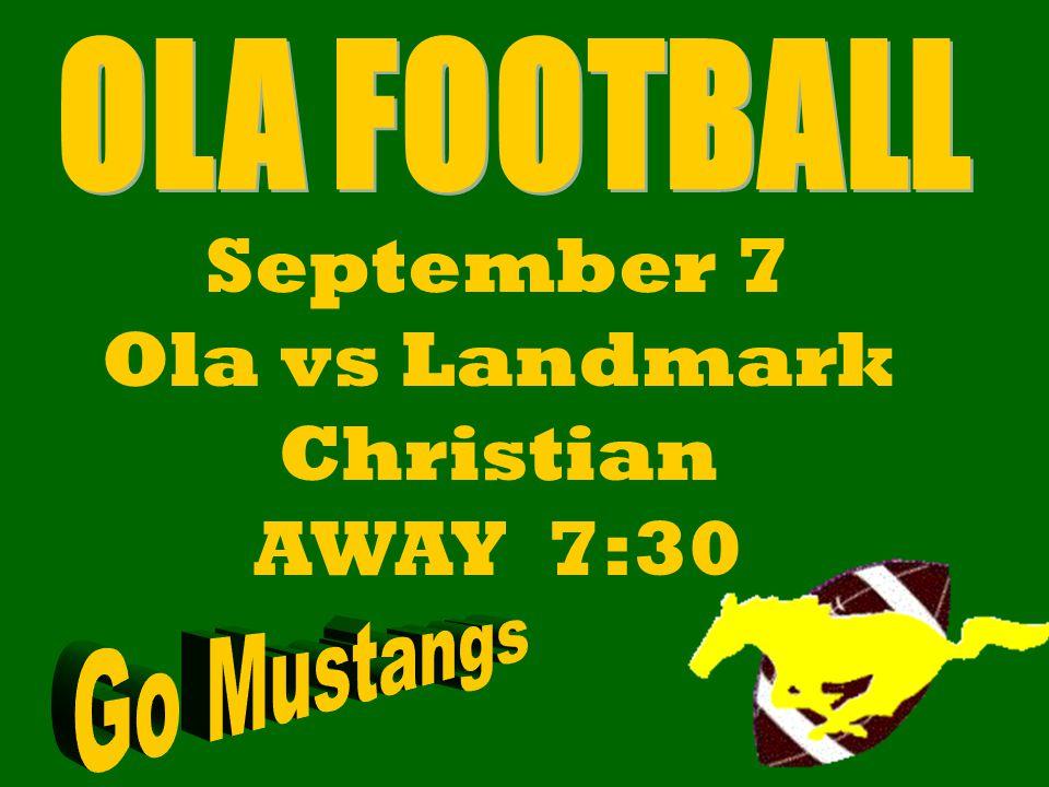 September 7 Ola vs Landmark Christian AWAY 7:30