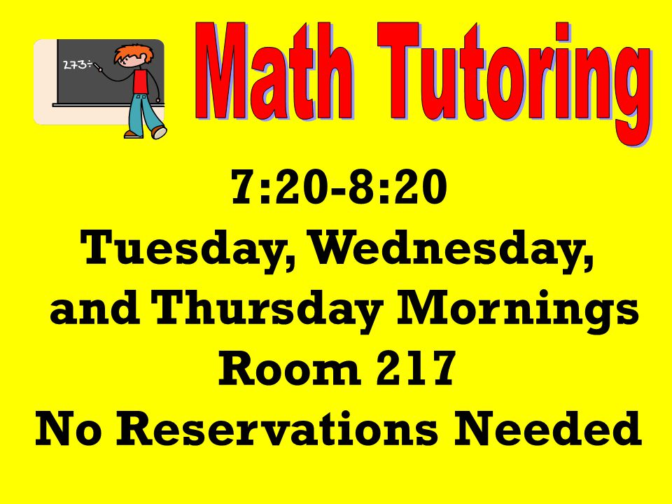 7:20-8:20 Tuesday, Wednesday, and Thursday Mornings Room 217 No Reservations Needed