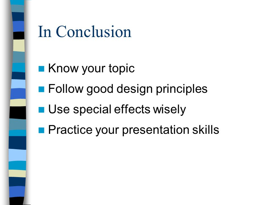 Effective Presentation Tips (cont) Watch the uhs and ums Avoid other repetitive words or phrases – Like and You Know Be aware of other distracting habits –Jingling change, twirling hair, etc.