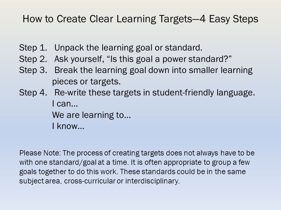 How to Create Clear Learning Targets—4 Easy Steps Step 1.