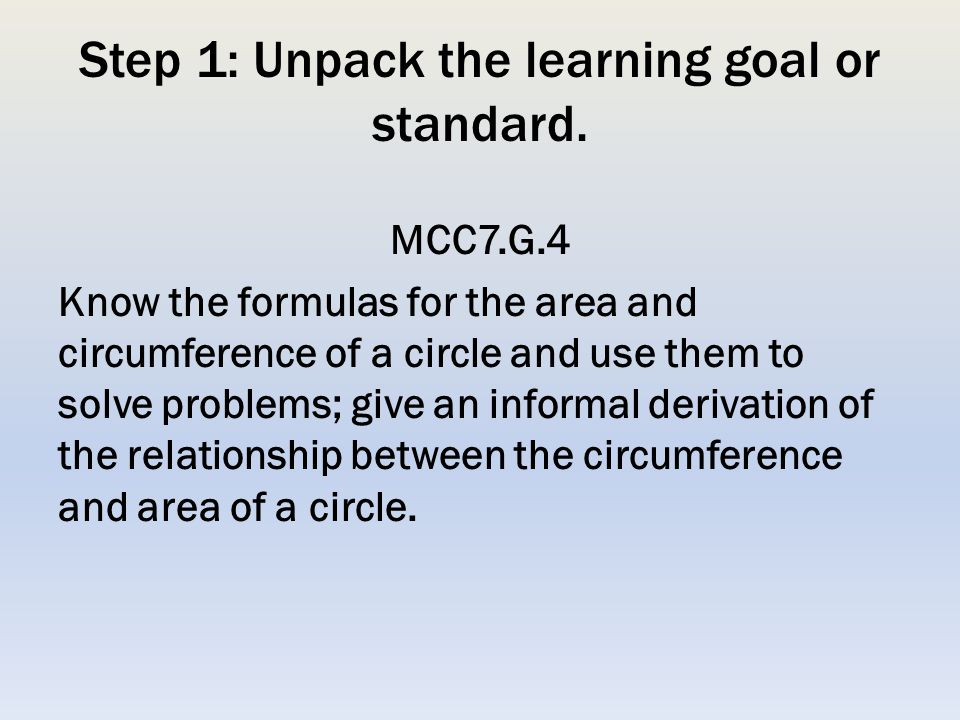 Step 1: Unpack the learning goal or standard.
