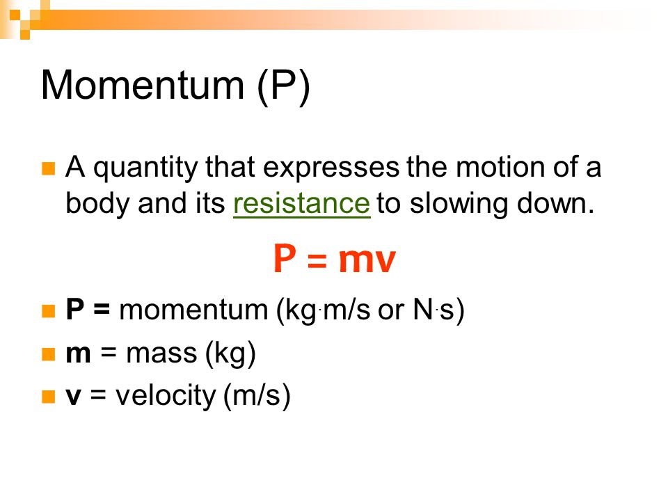 Try it… A toy car has a mass of 5kg.If it is moving at a velocity of 5m/s, what is its momentum.
