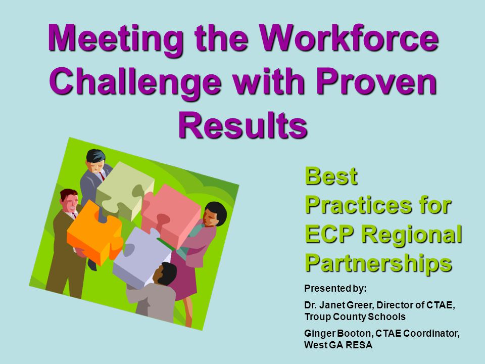Meeting the Workforce Challenge with Proven Results Best Practices for ECP Regional Partnerships Presented by: Dr.
