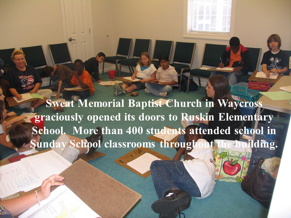 Sweat Memorial Baptist Church in Waycross graciously opened its doors to Ruskin Elementary School.