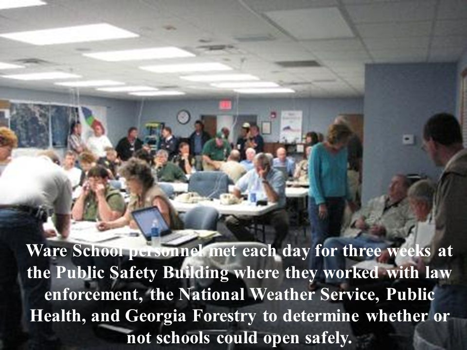 Ware School personnel met each day for three weeks at the Public Safety Building where they worked with law enforcement, the National Weather Service, Public Health, and Georgia Forestry to determine whether or not schools could open safely.