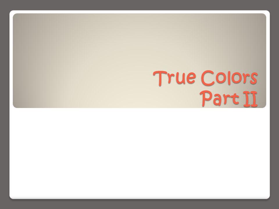True Colors Part II