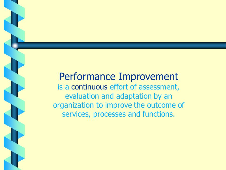 Performance Improvement is every employee's concern.