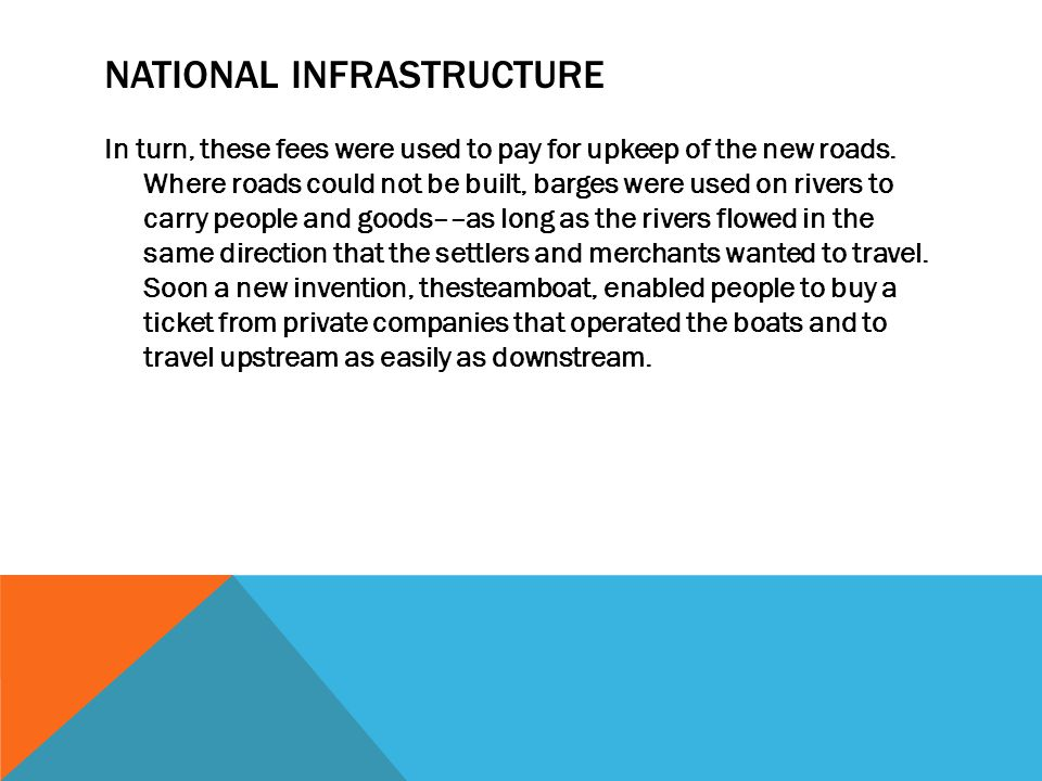 NATIONAL INFRASTRUCTURE In turn, these fees were used to pay for upkeep of the new roads.